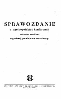 Sprawozdanie z ogólnopolskiej konferencji poświęconej zagadnieniu organizacji poradnictwa zawodowego /