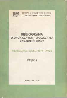 Bibliografia Ekonomicznych i Społecznych Zagadnień Pracy : piśmiennictwo polskie 1974-1975 r. Cz. 1