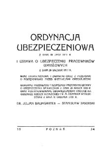 Ordynacja ubezpieczeniowa z dnia 19 lipca 1911 r. i ustawa o ubezpieczeniu pracowników umysłowych z dnia 20 grudnia 1911 r. wraz z uzupełnieniami i zmianami oraz z przepisami o postępowaniu przed instancjami orzekającemi