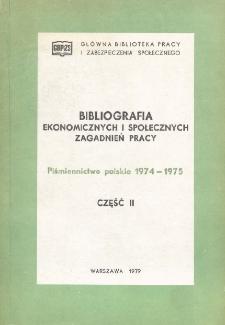 Bibliografia Ekonomicznych i Społecznych Zagadnień Pracy : piśmiennictwo polskie 1974-1975 r. Cz. 2