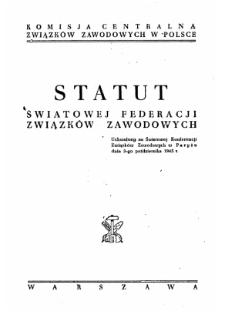 Statut Światowej Federacji Związków Zawodowych : uchwalony na Światowej Konferencji Związków Zawodowych w Paryżu dnia 3-go października 1945 r.