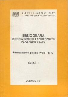 Bibliografia Ekonomicznych i Społecznych Zagadnień Pracy : piśmiennictwo polskie 1976-1977 r. Cz. 1