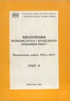 Bibliografia Ekonomicznych i Społecznych Zagadnień Pracy : piśmiennictwo polskie 1976-1977 r. Cz. 3
