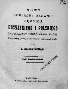 Nowy dokładny słownik języka rosyjskiego i polskiego : zawierający około 40000 słów : opracowany podług najnowszych źródeł. Cz. 1-2