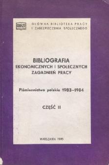 Bibliografia Ekonomicznych i Społecznych Zagadnień Pracy : piśmiennictwo polskie 1983-1984 r. Cz. 2