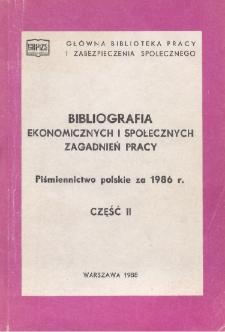 Bibliografia Ekonomicznych i Społecznych Zagadnień Pracy : piśmiennictwo polskie za 1986 r. Cz. 2