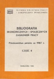 Bibliografia Ekonomicznych i Społecznych Zagadnień Pracy : piśmiennictwo polskie za 1987 r. Cz. 2