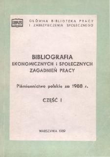 Bibliografia Ekonomicznych i Społecznych Zagadnień Pracy : piśmiennictwo polskie za 1988 r. Cz. 1