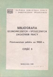 Bibliografia Ekonomicznych i Społecznych Zagadnień Pracy : piśmiennictwo polskie za 1988 r. Cz. 2