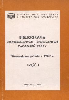 Bibliografia Ekonomicznych i Społecznych Zagadnień Pracy : piśmiennictwo polskie za 1989 r. Cz. 1