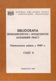 Bibliografia Ekonomicznych i Społecznych Zagadnień Pracy : piśmiennictwo polskie za 1989 r. Cz. 2