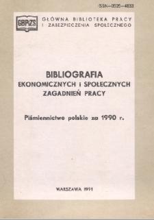 Bibliografia Ekonomicznych i Społecznych Zagadnień Pracy : piśmiennictwo polskie za 1990 r.