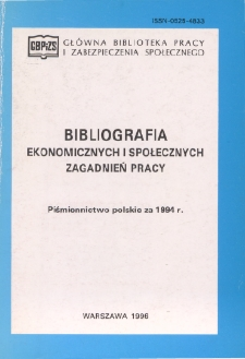 Bibliografia Ekonomicznych i Społecznych Zagadnień Pracy : piśmiennictwo polskie za 1994 r.
