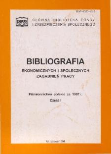 Bibliografia Ekonomicznych i Społecznych Zagadnień Pracy : piśmiennictwo polskie za 1997 r. Cz. 1
