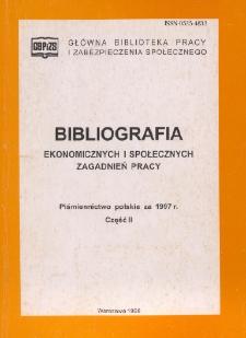 Bibliografia Ekonomicznych i Społecznych Zagadnień Pracy : piśmiennictwo polskie za 1997 r. Cz. 2