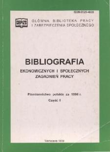 Bibliografia Ekonomicznych i Społecznych Zagadnień Pracy : piśmiennictwo polskie za 1998 r. Cz. 2