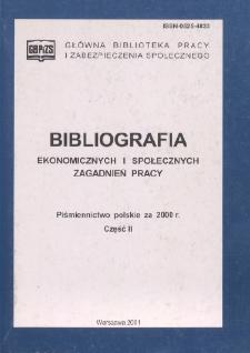 Bibliografia Ekonomicznych i Społecznych Zagadnień Pracy : piśmiennictwo polskie za 2000 r. Cz. 2