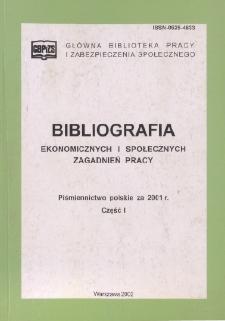Bibliografia Ekonomicznych i Społecznych Zagadnień Pracy : piśmiennictwo polskie za 2001 r. Cz. 1