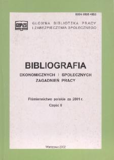 Bibliografia Ekonomicznych i Społecznych Zagadnień Pracy : piśmiennictwo polskie za 2001 r. Cz. 2