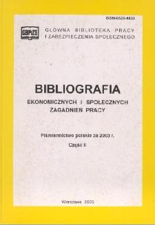 Bibliografia Ekonomicznych i Społecznych Zagadnień Pracy : piśmiennictwo polskie za 2003 r. Cz. 2