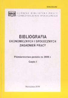 Bibliografia Ekonomicznych i Społecznych Zagadnień Pracy : piśmiennictwo polskie za 2009 r. Cz. 1