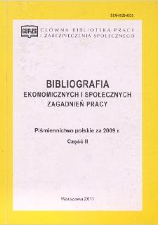 Bibliografia Ekonomicznych i Społecznych Zagadnień Pracy : piśmiennictwo polskie za 2009 r. Cz. 2