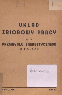 Układ zbiorowy pracy dla przemysłu energetycznego w Polsce [zawarty w dniu 1 stycznia 1949 r.]