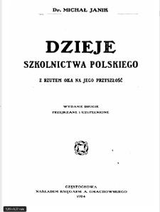 Dzieje szkolnictwa polskiego : z rzutem oka na jego przyszłość