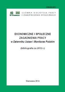 Ekonomiczne i Społeczne Zagadnienia Pracy w Dzienniku Ustaw i Monitorze Polskim : bibliografia za 2012 r.