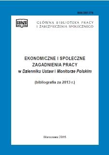 Ekonomiczne i Społeczne Zagadnienia Pracy w Dzienniku Ustaw i Monitorze Polskim : bibliografia za 2013 r.