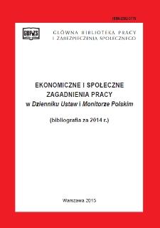 Ekonomiczne i Społeczne Zagadnienia Pracy w Dzienniku Ustaw i Monitorze Polskim : bibliografia za 2014 r.
