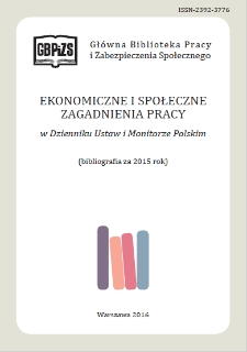 Ekonomiczne i Społeczne Zagadnienia Pracy w Dzienniku Ustaw i Monitorze Polskim : bibliografia za 2015 r.