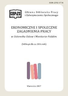 Ekonomiczne i Społeczne Zagadnienia Pracy w Dzienniku Ustaw i Monitorze Polskim : bibliografia za 2016 r.