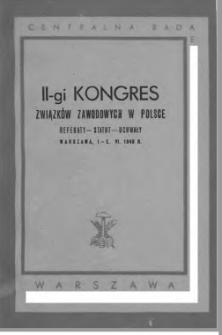 II-gi Kongres Związków Zawodowych w Polsce : referaty, statut, uchwały (Warszawa, 1-5. 06.1949 r.)