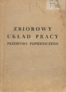 Zbiorowy układ pracy dla przemysłu papierniczego [zawarty z dniu 7 stycznia 1949 r.].