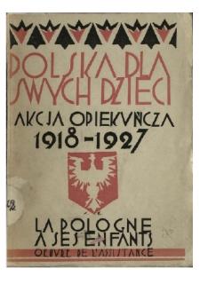 Polska dla swych dzieci : akcja opiekuńcza 1918-1927