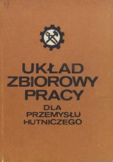 Układ zbiorowy pracy dla przemysłu hutniczego [zawarty w dniu 30 grudnia 1974 r.]