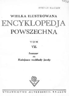 Wielka ilustrowana encyklopedja powszechna. T. 7, Izaszar do Kolejowe rozkłady jazdy