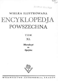 Wielka ilustrowana encyklopedja powszechna. T. 11, Moroksyt do Optyka