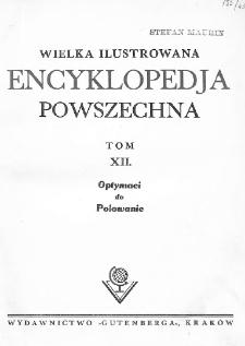Wielka ilustrowana encyklopedja powszechna. T. 12, Optymaci do Polowanie