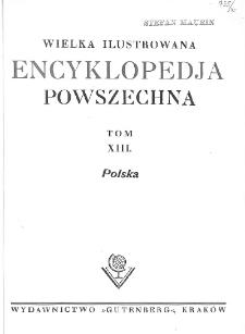 Wielka ilustrowana encyklopedja powszechna. T. 13, Polska