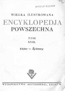 Wielka ilustrowana encyklopedja powszechna. T. 18, Victor - Żyżmory
