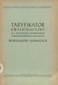 Taryfikator kwalifikacyjny dla robotników zatrudnionych w przedsiębiorstwach (zakładach) wodociągów i kanalizacji