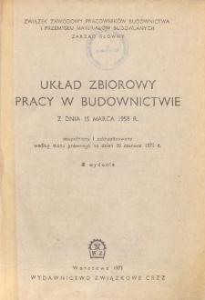 Układ zbiorowy pracy w budownictwie z dnia 15 marca 1958 r. : uzupełniony i zaktualizowany według stanu prawnego na dzień 30 czerwca 1971 r.
