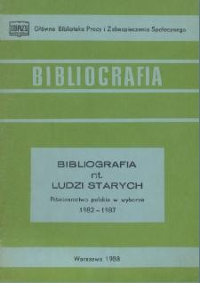 Bibliografia nt. ludzi starych : piśmiennictwo polskie w wyborze 1982-1987